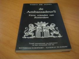De Ambassadeurs. Verre vrienden van Rotterdam - Theo de Jong