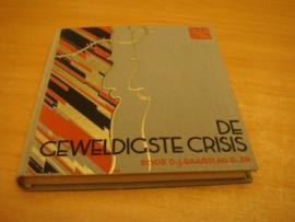 De Geweldigste Crisis der Historie - Baarslag, D.J