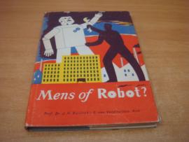 Mens of robot  - Bavinck,dr.J.H & G van Veldhuizen