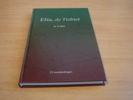 Elia, de Tisbiet - 25 overdenkingen - deel 1