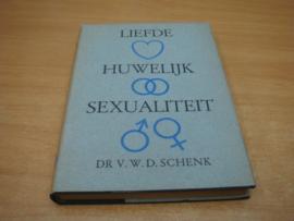 Liefde huwelijk sexualiteit  - Schenk, V.W.D