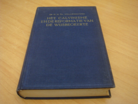 Het Calvinisme en de Reformatie van de Wijsbegeerte + Bijlage