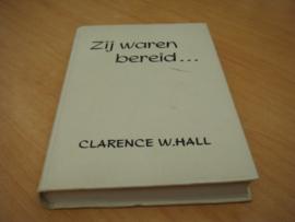 Zij waren bereid - Hall, Clarence. W
