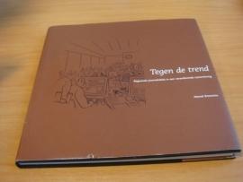 Tegen de trend - Regionale journalistiek in een veranderende samenleving