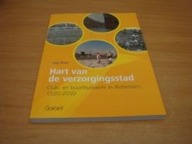 Hart van verzorgingsstad - Club en buurthuiswerk in Rotterdam 1920 - 2010