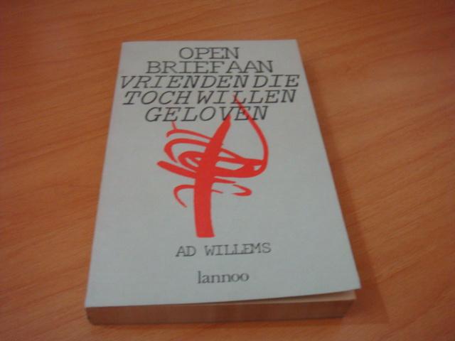 Open brief aan de vrienden die toch willen geloven - Willems, Ad