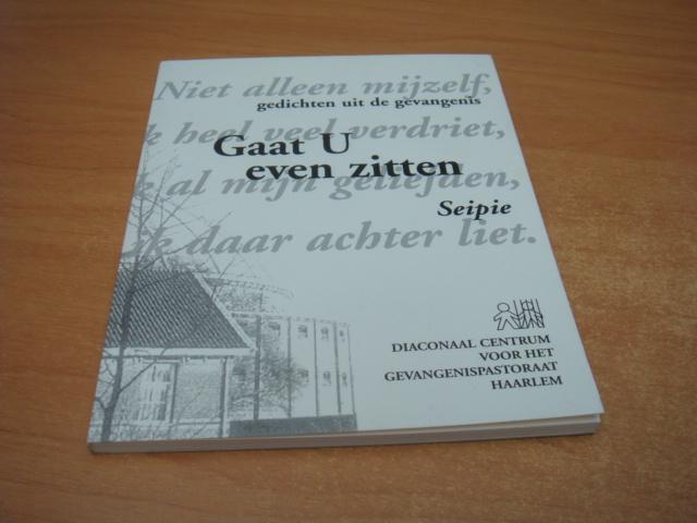 Gaat u even zitten, Gedichten uit de gevangenis - Seipie