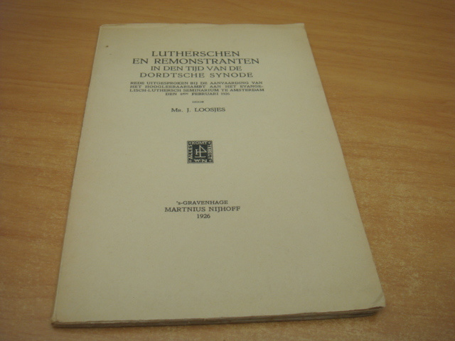 Lutherschen en Remonstranten in den tijd van de Dordtsche Synode (rede)
