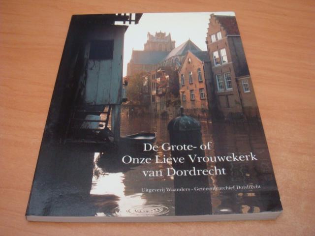 De Grote- of Onze Lieve Vrouwenkerk van Dordrecht - Jensma, Theunis Watzes