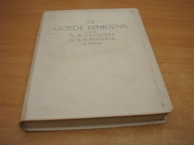 De goede belijdenis  - Aalders, W.J e.a