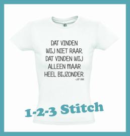 T-Shirt Dat vinden wij niet raar, dat vinden wij alleen maar heel bijzonder