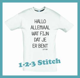 T-Shirt Hallo allemaal wat fijn dat je er bent.