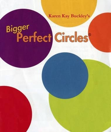 Bigger Perfect Circles by Karen Kay Buckley