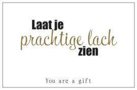 You are a gift inspiratiekaartje | Prachtige lach | per 5 stuks