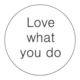 Sticker  Inspiratie   Love what you do