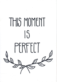 Ansichtkaart 'This moment is perfect'