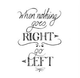 Wenskaart 'When nothing goes right...'