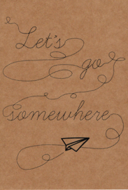 Ansichtkaart 'Let's go somewhere'