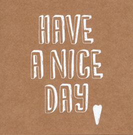 Wenskaart 'Have a nice day'