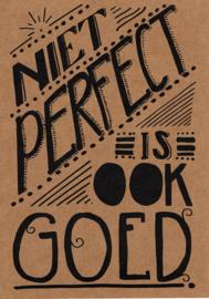 Ansichtkaart 'Niet perfect is ook goed'