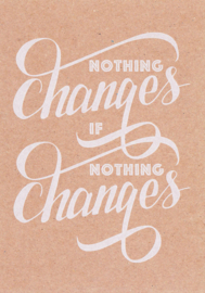 Ansichtkaart 'Nothing changes if ...'