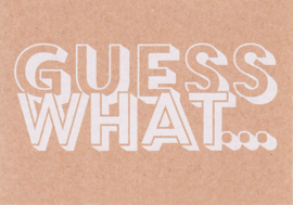 Ansichtkaart 'Guess what'