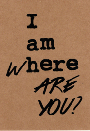 Ansichtkaart 'I am here, where are you?'