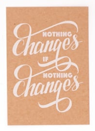 Ansichtkaart 'Nothing changes'