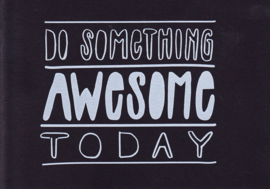 Ansichtkaart 'Do something awesome today'