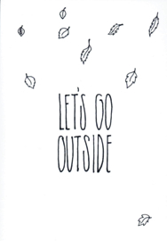 Ansichtkaart 'Let's go outside'