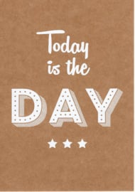 Ansichtkaart 'Today is the day'