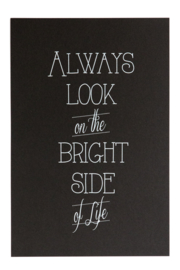 Poster `Always look on the bright side' 20 bij 30 cm