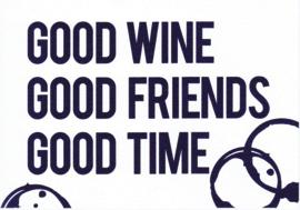 Ansichtkaart 'Good wine, good friends, good time'