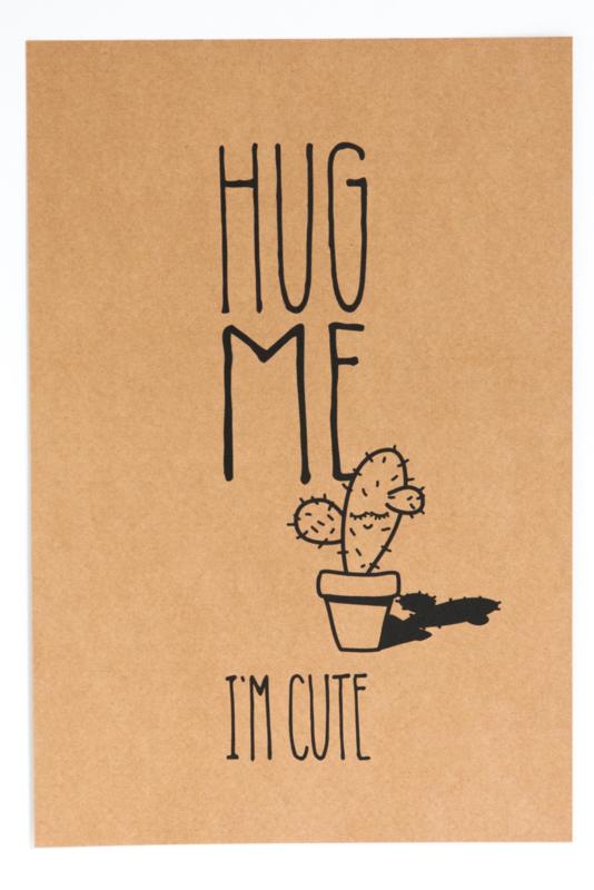 Poster `Hug me  I'm cute' 20 bij 30 cm