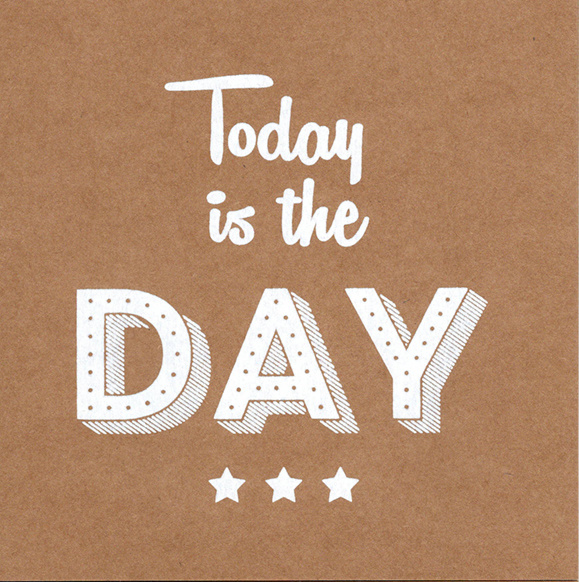 Wenskaart 'Today is the day'