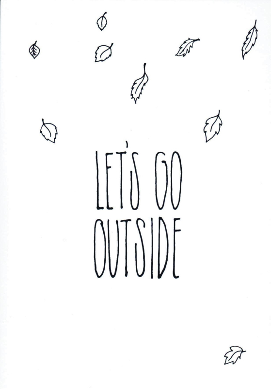 Ansichtkaart 'Let's go outside'