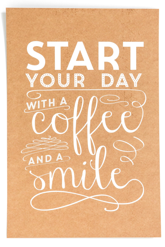 Poster `Start your day with a coffee and a smile' 20 bij 30 cm