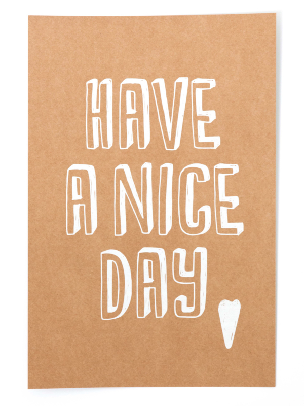 Poster `Have a nice day' 20 bij 30 cm
