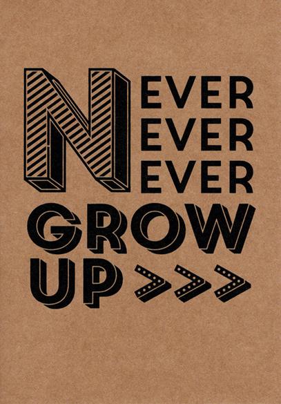Ansichtkaart 'Never ever grow up'