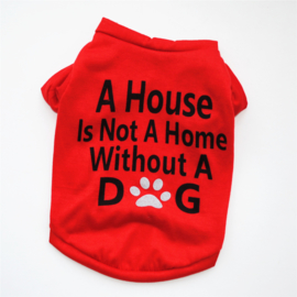 Honden Shirt A Home without a dog - Maat XS