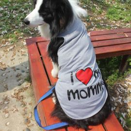 Hondenshirt I love Mommy Grijs -   5XL - Ruglengte 55 cm-IN VOORRAAD - LAATSTE