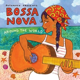 Putumayo Bossa Nova Around the World