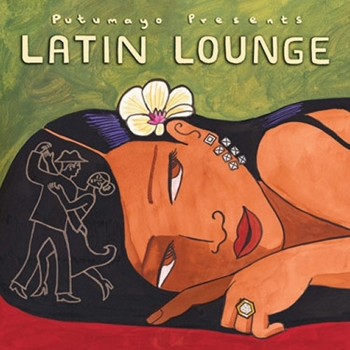 Putumayo Latin Lounge