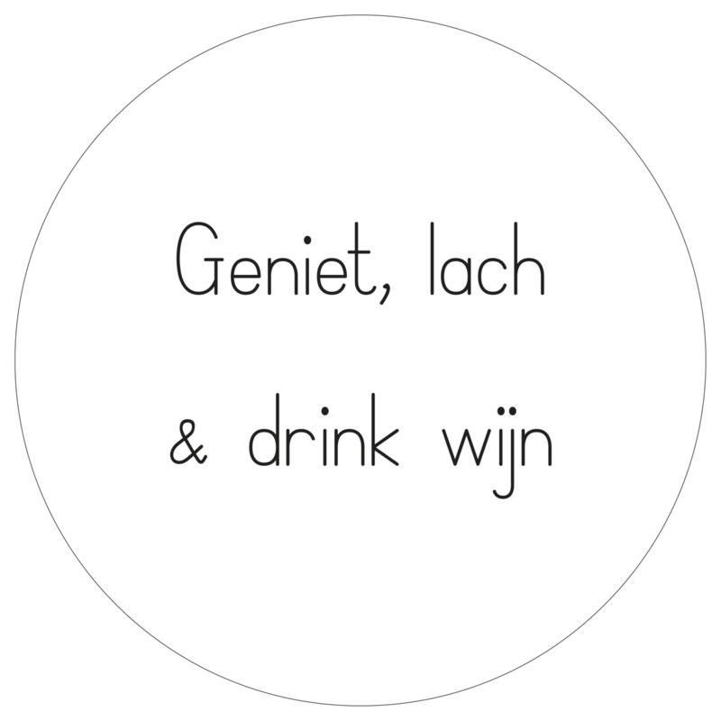 muurcirkel geniet, lach & drink wijn  wit 30 cm