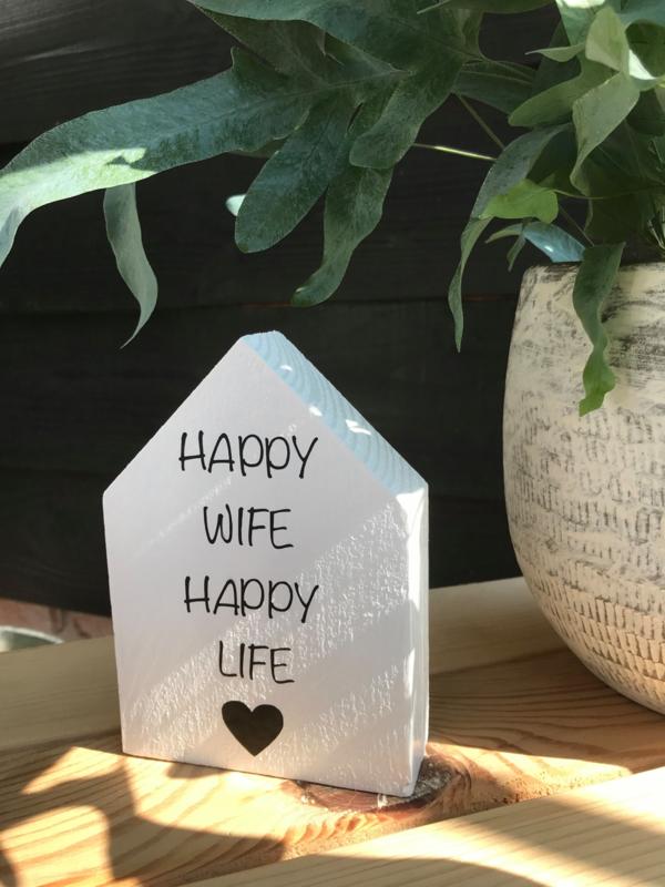 Houten huisje I Happy wife happy life