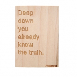 MIEKinvorm houten kaart met quote: 'Deep down you already know the truth'