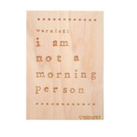 MIEKinvorm houten kaart met quote: 'Warning; I am not a morning person'