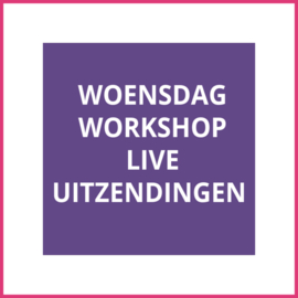 Woensdag Workshop Live
