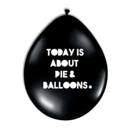Ballon 'Today is about pie & balloons' - Huusje