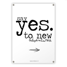 Tuinposter 'Say yes to new adventures' - Kidooz